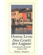 Das Gesetz der Lagune - Commissario Brunettis zehnter Fall - Donna Leon