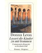 Lasset die Kinder zu mir kommen - Commissario Brunettis sechzenter Fall - Donna Leon