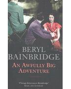 An Awfully Big Adventure - Bainbridge, Beryl