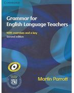Grammar for English Language Teachers with exercises and key - PARROTT, MARTIN