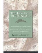The Language of the Senses - Sensory-Perceptual Dynamics in Wordsworth, Coleridge, Thoreau, Whitman, and Dickinson - McSWEENEY, KERRY