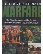 The Encyclopedia of Warfare - The Changing Nature of Warfare from Prehistory to Modern-day Armed Conflicts - Cross, Robin