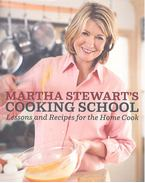 Martha Stewart's Cooking School - Lessons and Recipes for the Home Cook - STEWART, MARTHA