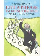 Just a Phrase I'm Going Through - My Life in Language - Crystal, David