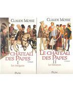 Le château des Papes I-II. - MOSSÉ, CLAUDE