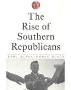 The Rise of Southern Republicans - BLACK, EARL - BLACK, MERLE
