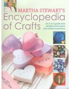Encyclopedia of Crafts - An A-to-Z Guide with Detailed Instructions and Endless Inspiration - STEWART, MARTHA