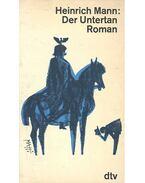 Der Untertan - Mann, Heinrich