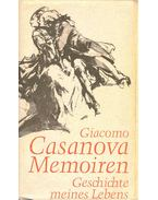 Memoiren - Geschichte meines Lebens - Casanova, Giacomo