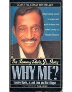 Why Me? - The Sammy Davis, Jr. Story - DAVIS, SAMMY, JR., BOYAR, JANE AND BURT, BOYAR BURT