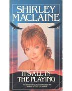 It's All in the Playing - SHIRLEY MACLAINE