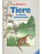 Tiere in ihrem Lebensraum - Dröscher, Vitus B.