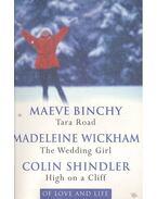 Tara Road - The Wedding Girl - High on a Cliff - BINCHY, MAEVE - WICKHAM, MADELEINE - SHINDLER, COLIN