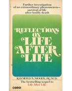 Reflections on Life After Life - MOODY, RAYMOND A. JR. M.D.