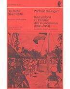 Deutschland im Zeitaler der Imperialismus (1890 - 1914) - BAUMGART, WINFRIED