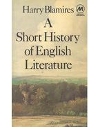 A Short History of English Literature - BLAMIRES, HARRY