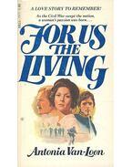 For Us the Living - VAN-LOON, ANTONIA
