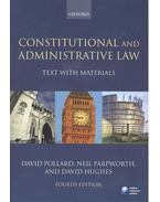Constitutional and Administrative Law - Text with Materials 4th ed. - POLLARD, DAVID - PARPWORTH, NEIL - HUGHES, DAVID