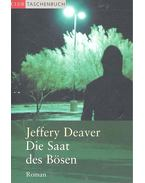 Die Saat des Bösen - Jeffery Deaver