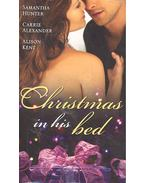 Christmas in His Bed - Talking in Your Sleep...; Unwrapped; Kiss & Tell - HUNTER, SAMANTHA - ALEXANDER, CARRIE - KENT, ALISON