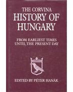 The Corvina History of Hungary - From Earliest Times Until the Present Day - Hanák Péter