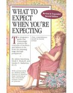 What To Expect When You're Expecting - Murkoff, Heidi, Eisenberg, Arlene, Hathaway, Sandee
