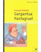 Gargantua; Pantagruel - Rabelais, Francois