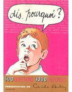 Dis. Pourquoi? 500 Questions 100 Réponses - Aubry, Cécile