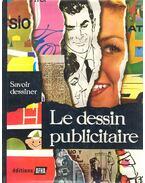 Le Dessin Publicitaire /Tome I. - II. - LLOBERA, JOSEPH - OLTRA, ROMAIN