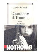 Cosmétique de l'ennemi - Nothomb, Amélie