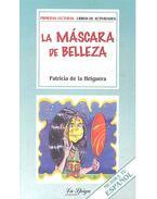 La Máscara de Belleza - Lecturas Simplificadas, Nivel Intermedio - de la HELGUERA, PATRICIA