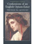Confessions of an English Opium-Eater - Quincey, Thomas de