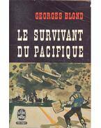 Le survivant du Pacifique - Blond, Georges