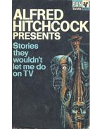 Alfred Hitchcock Presents Stories they wouldn't Let Me Do on TV - Hitchcock, Alfred