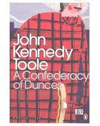A Confederacy of Dunces - Toole, John Kennedy