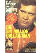 The Six Million Dollar Man - The Rescue of Athena One - JAHN, MIKE