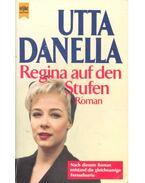 Regina auf den Stufen - Danella, Utta