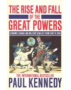 The Rise and Fall of the Great Powers - Kennedy, Paul