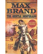 The Gentle Desperado - Brand, Max