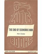 The End of Economic Man - A Study of the New Totalitarianism - Drucker, Peter F.