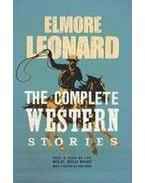 The Complete Western Stories - Elmore Leonard