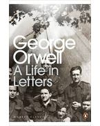 A Life in Letters - George Orwell