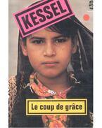 Le coup de grace - Kessel, Joseph