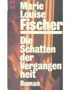 Die Schatten der Vergangenheit - Fischer, Marie Louise