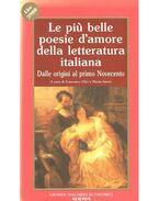 Le più belle poesie d'amore della letteratura italiana - ULIVI, FRANCESCO - SAVINI, MARTA