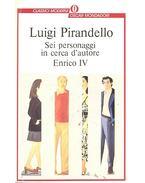 Sei personaggi in cerca d'autore - Enrico IV - Pirandello, Luigi