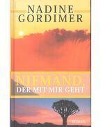 Niemand, der mit mir geht - Nadine Gordimer
