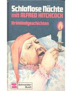 Schlaflose Nächte mit Alfred Hitchcock - Hitchcock, Alfred