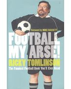 Football My Arse! - TOMLINSON, RICKY