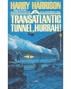 A Transatlantic Tunnel, Hurrah! - Harrison, Harry